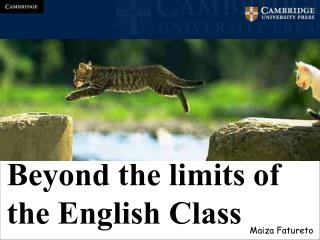 Beyond the limits of  the English Class