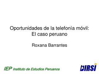 Oportunidades de la telefon a m vil: El caso peruano