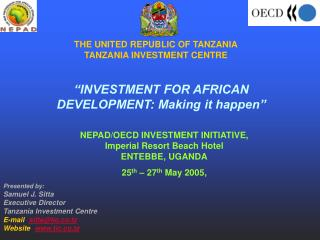 THE UNITED REPUBLIC OF TANZANIA TANZANIA INVESTMENT CENTRE