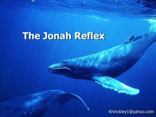 The Jonah Reflex