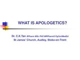 WHAT IS APOLOGETICS
