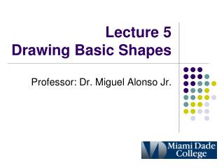 Lecture 5 Drawing Basic Shapes