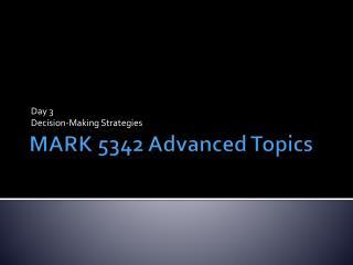 MARK 5342 Advanced Topics