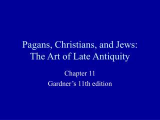 Pagans, Christians, and Jews: The Art of Late Antiquity