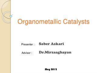Organometallic Catalysts
