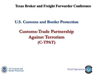 U.S. Customs and Border Protection  Customs-Trade Partnership Against Terrorism C-TPAT