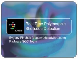 Real Time Polymorphic Shellcode Detection