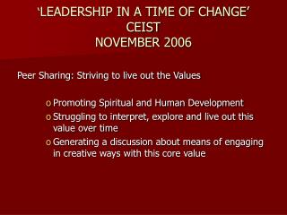 LEADERSHIP IN A TIME OF CHANGE  CEIST NOVEMBER 2006