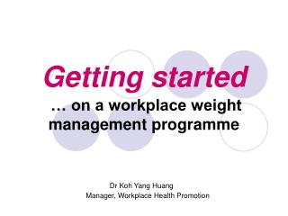 Getting started     on a workplace weight management programme