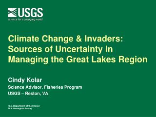 Climate Change  Invaders: Sources of Uncertainty in Managing the Great Lakes Region