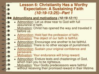 Lesson 6: Christianity Has a Worthy Expectation: A Sustaining Faith 10:19-13:25--Part 1