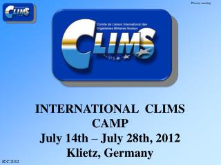 INTERNATIONAL  CLIMS  CAMP July 14th   July 28th, 2012 Klietz, Germany