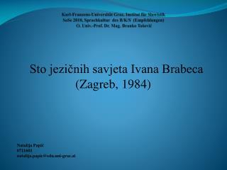 Karl-Franzens-Universit t Graz, Institut f r Slawistik SoSe 2010, Sprachkultur  des B