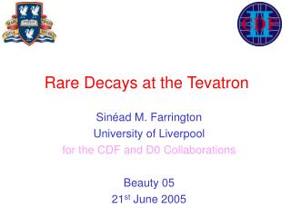 Sin ad M. Farrington University of Liverpool for the CDF and D0 Collaborations  Beauty 05  21st June 2005