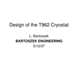 Design of the T962 Cryostat