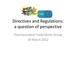 Directives and Regulations: a question of perspective
