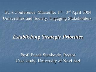 EUA Conference, Marseille, 1st   3rd April 2004 Universities and Society: Engaging Stakeholders   Establishing Strategic