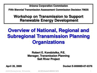 Arizona Corporation Commission Fifth Biennial Transmission Assessment Commission Decision 70635  Workshop on Transmissio