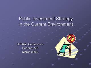 Public Investment Strategy     in the Current Environment