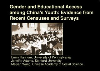 Gender and Educational Access among China s Youth: Evidence from Recent Censuses and Surveys