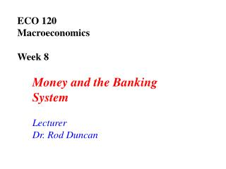 ECO 120  Macroeconomics  Week 8