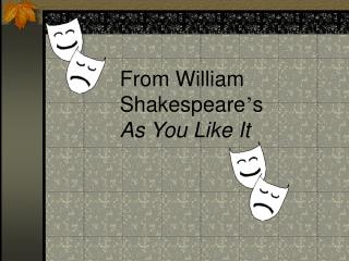 From William Shakespeare s As You Like It