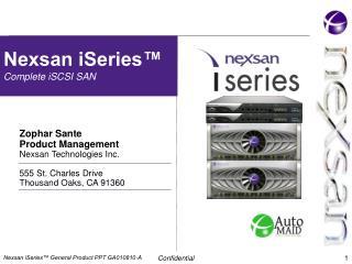 Zophar Sante Product Management Nexsan Technologies Inc.  555 St. Charles Drive Thousand Oaks, CA 91360