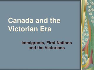 Canada and the Victorian Era
