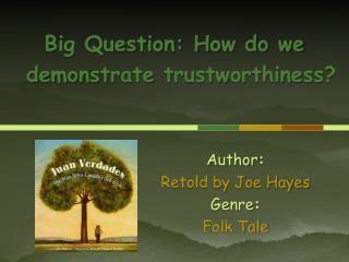 Author:   Retold by Joe Hayes Genre:  Folk Tale
