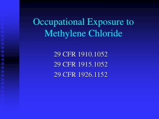 Occupational Exposure to Methylene Chloride