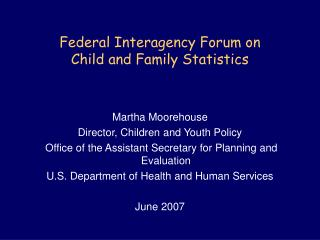 Federal Interagency Forum on  Child and Family Statistics