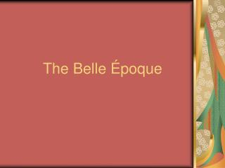 The Belle  poque