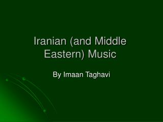 Iranian and Middle Eastern Music