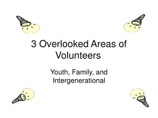 3 Overlooked Areas of Volunteers