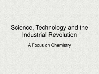 Science, Technology and the Industrial Revolution