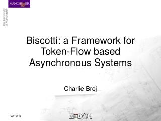 Biscotti: a Framework for Token-Flow based Asynchronous Systems