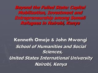 Beyond the Failed State: Capital Mobilization, Investment and Entrepreneurship among Somali Refugees in Nairobi, Kenya