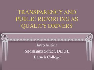 TRANSPARENCY AND PUBLIC REPORTING AS QUALITY DRIVERS