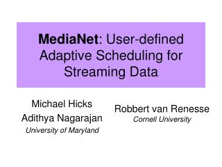 MediaNet: User-defined Adaptive Scheduling for Streaming Data