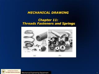 MECHANICAL DRAWING  Chapter 11:  Threads Fasteners and Springs