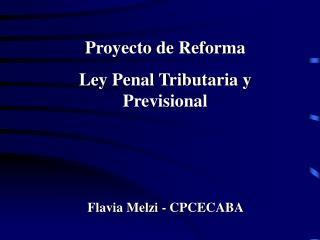 Proyecto de Reforma  Ley Penal Tributaria y Previsional