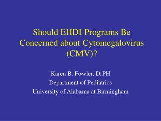 Should EHDI Programs Be Concerned about Cytomegalovirus CMV