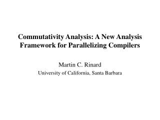 Commutativity Analysis: A New Analysis Framework for Parallelizing Compilers