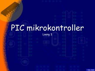 PIC mikrokontroller Loeng 1