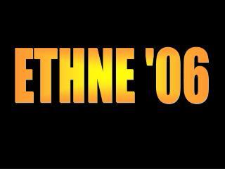 ETHNE 06