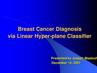 Breast Cancer Diagnosis  via Linear Hyper-plane Classifier