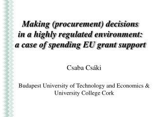 Making procurement decisions  in a highly regulated environment:  a case of spending EU grant support