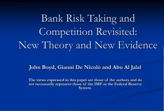 Bank Risk Taking and Competition Revisited:  New Theory and New Evidence