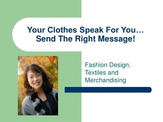 Your Clothes Speak For You  Send The Right Message