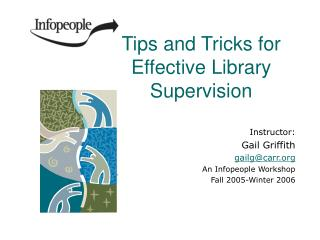 Tips and Tricks for Effective Library Supervision